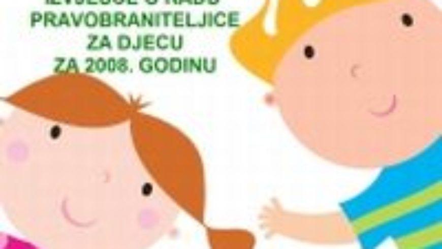 Izvješće o radu pravobraniteljice za djecu za 2008. godinu