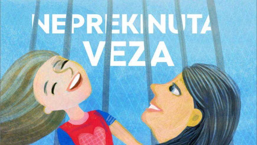 """Projekt """"Neprekinute veze"""" – edukacija u o pravima djece čiji su roditelji u zatvoru"""
