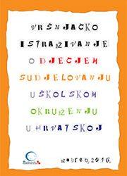 Vršnjačko istraživanje o dječjem sudjelovanju u školskom okruženju u Hrvatskoj