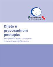 Dijete u pravosudnom postupku – Primjena Europske konvencije o ostvarivanju dječjih prava