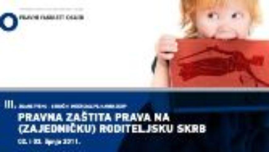 """Osijek: """"Pravna zaštita prava na zajedničku roditeljsku skrb"""""""